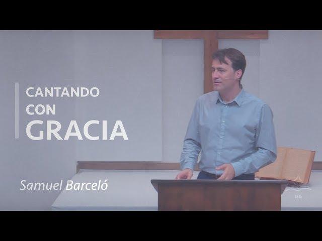 Cantando con Gracia - Samuel Barceló