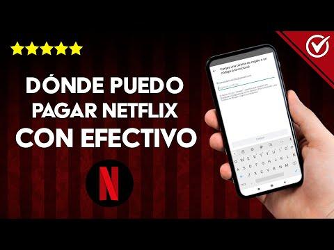 Dónde Puedo Comprar, Contratar o Pagar Netflix con Efectivo, con o sin Tarjeta