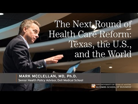 The Next Round of Health Care Reform: Texas, the United States, and the World