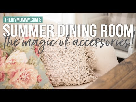 Summer Dining Room Decor | The Magic of Accessories!