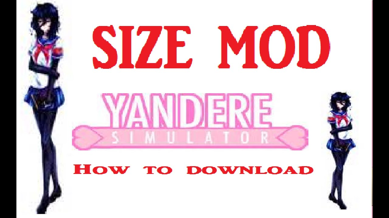 How to download/use the size mod for Yandere Simulator - YouTube
