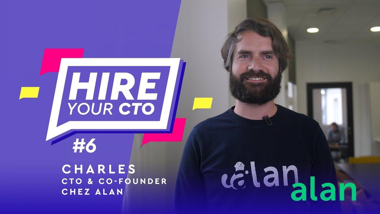 Hire Your CTO - Épisode 6 - Charles de Alan