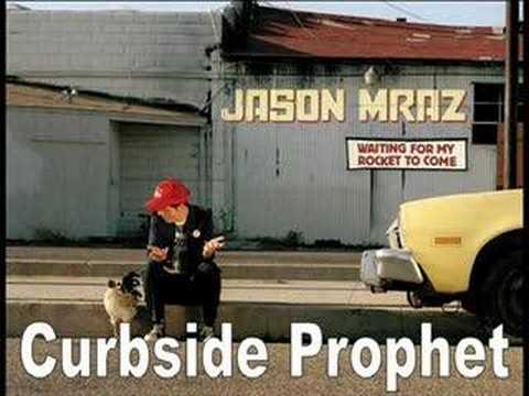 Jason Mraz – Curbside Prophet YouTube Music Videos