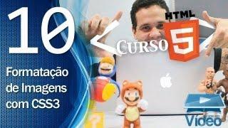 Curso de HTML5 - 10 - Formatação de Imagens com CSS3 - by Gustavo Guanabara