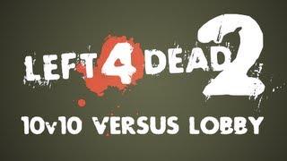 Left 4 Dead 2: 10 v 10 Versus - Part 1