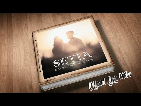 Elizabeth Tan ft. Faizal Tahir - Setia (Official Lyric Video)