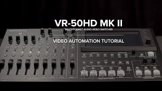 Video Automation with the Roland VR-50HD MKII Multi-format AV Mixer