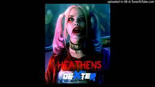Heathens by Dexter.mp3