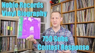 Noble Records, My Vinyl Biography 750 Subs Contest Response