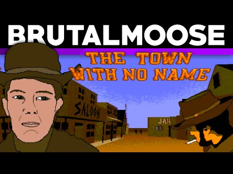 The Town With No Name - brutalmoose