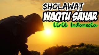 Download Lagu SHOLAWAT WAQTU SAHAR LIRIK mp3