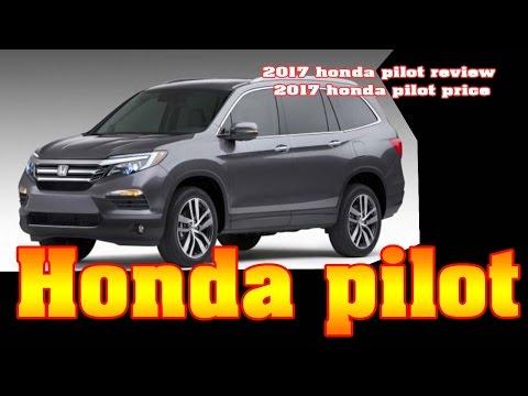 2017 honda pilot review - 2017 honda pilot price - New cars buy