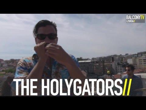 THE HOLYGATORS - HOLYGATOR TEAM (BalconyTV)