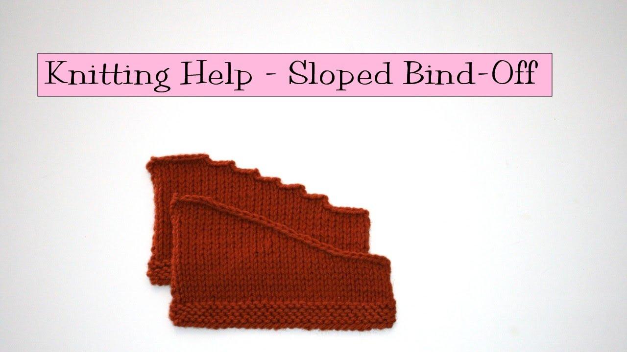 Knitting Help - Sloped Bind Off - YouTube