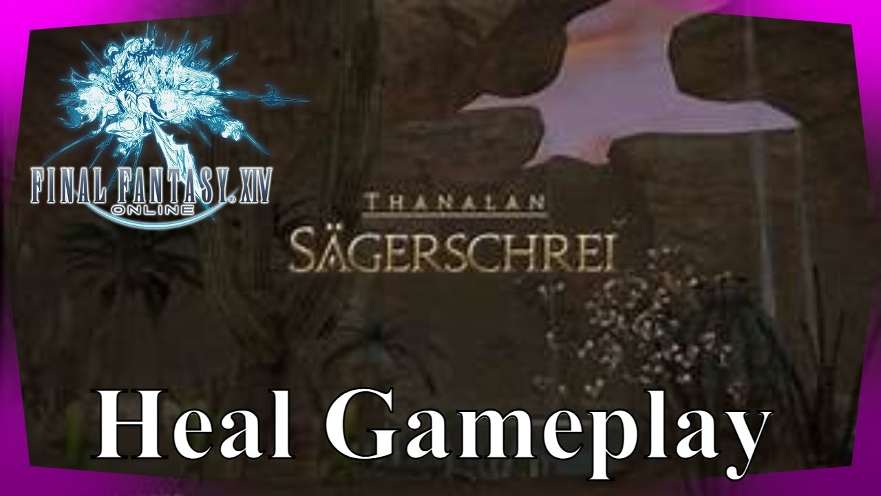 FFXIV Sägerschrei Dungeon: St.38 Heal Gameplay Final Fantasy XIV ohne Kommentar