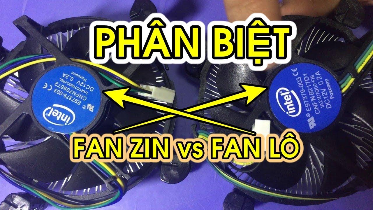Hướng dẫn chọn mua quạt tản nhiệt cpu tốt | fan zin vs fan lô socket 1155