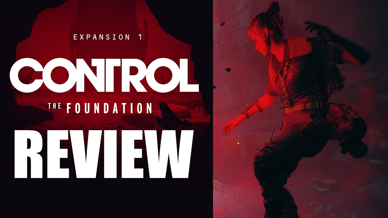 Control: The Foundation DLC Review - The Final Verdict (Video Game Video Review)