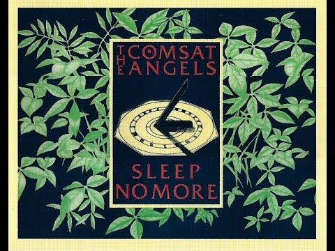 THE COMSAT ANGELS - Sleep No More - full album