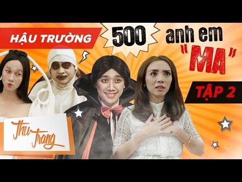 """Hậu Trường 500 Anh Em """"Ma"""" Tập 2 - Thu Trang ft. Trấn Thành, La Thành, BB Trần, Tiến Luật"""