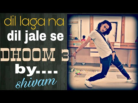 Dil laga na dil jale se/dhoom 3/..by shivam