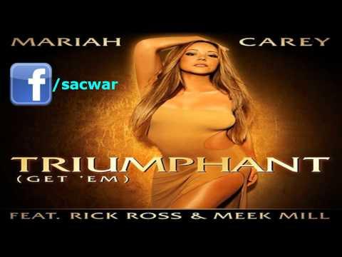 Mariah Carey ft. Rick Ross & Meek Mill - Triumphant [Get 'Em]