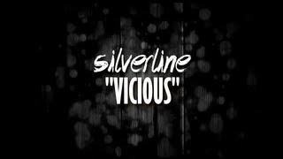 Watch Silverline Vicious video