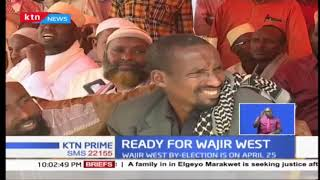 Ready for Wajir West by elections on April 25