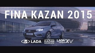 FINA KAZAN 2015 - полная версия видео LADA (ЛАДА)