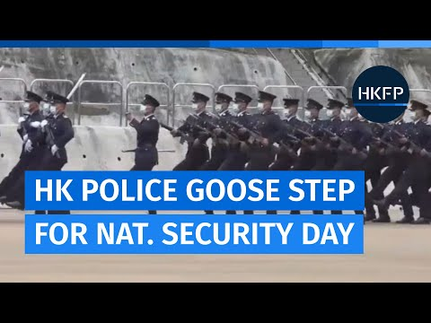 Hong Kong police adopt China-style goose step marching for National Security Education Day