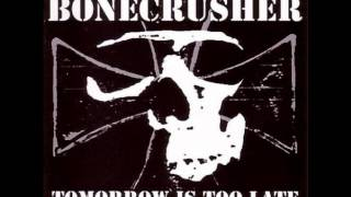 Bonecrusher Tomorrow is too late