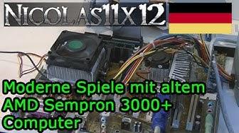 [DEUTSCH] Moderne Spiele mit altem AMD Sempron 3000+ Computer
