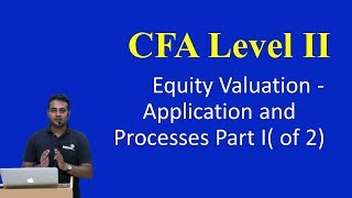 CFA Level II-Equity Valuation : Application and Processes Part I( of 2)