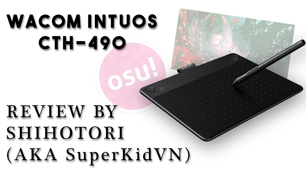 WACOM INTUOS CTH-490 REVIEW (For osu! and drawing)