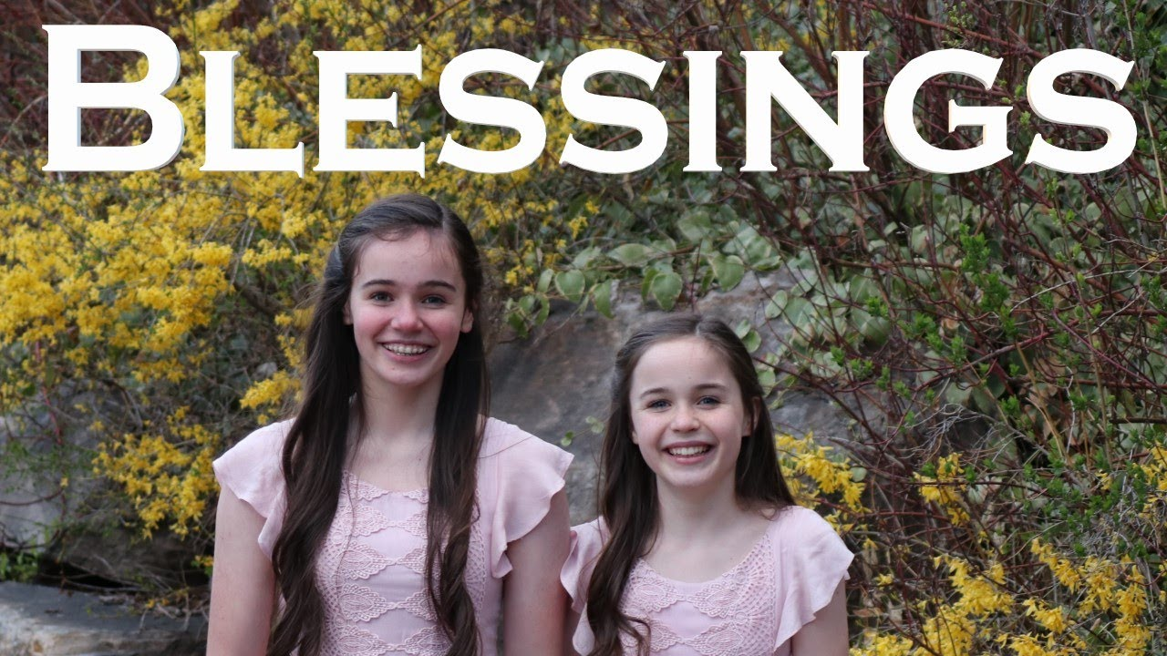 Blessings | Laura Story cover by Abby & Annalie. Have you recognized blessings during COVID-19?