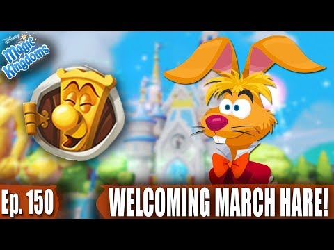 WELCOMING MARCH HARE! - Disney Magic Kingdoms Gameplay - Ep. 150