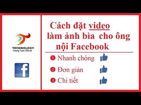#4.Hướng dẫn cách đặt video cho ảnh bìa trên Facebook