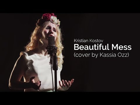 Kristian Kostov - Beautiful Mess (cover by Kassia Ozz)