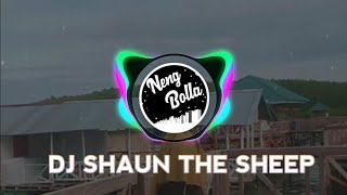 Dj shaun the sheep remix full bass | Dj tik-tok viral 2020