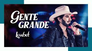 Baixar Loubet - Gente Grande (DVD Ao Vivo No Coração do Brasil)
