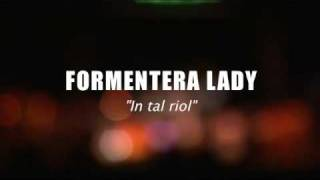 Formentera Lady - In tal riol