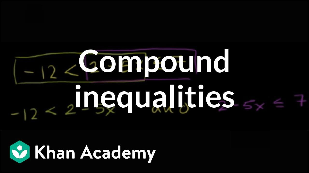 medium resolution of Compound inequalities examples   Algebra (video)   Khan Academy