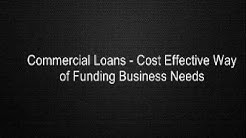Commercial Loans - Cost Effective Way of Funding Business Needs