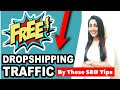 Get FREE Traffic on Dropshipping Website | Best SEO Tools Technique to Rank Online Store in Google