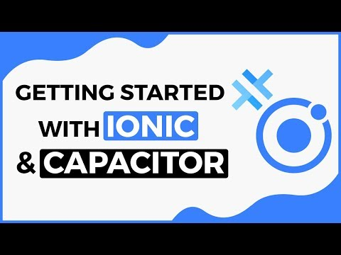 Getting Started With Ionic 4 and Capacitor