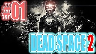 Dead Space 2 Прохождение. #01 Бодрое начало