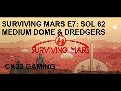 SURVIVING MARS E7: SOL62 MEDIUM DOME & DREDGERS