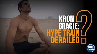 Kron Gracie   Hype Train Derailed