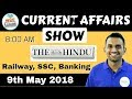8:00 AM - CURRENT AFFAIRS SHOW 9th May | RRB ALP/Group D, SBI Clerk, IBPS, SSC, KVS, UP Police