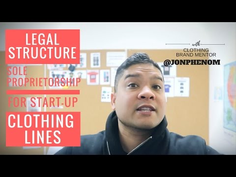 LEGAL STRUCTURE | SOLE PROPRIETORSHIP| FOR START-UP CLOTHING LINES w/ @Jonphenom