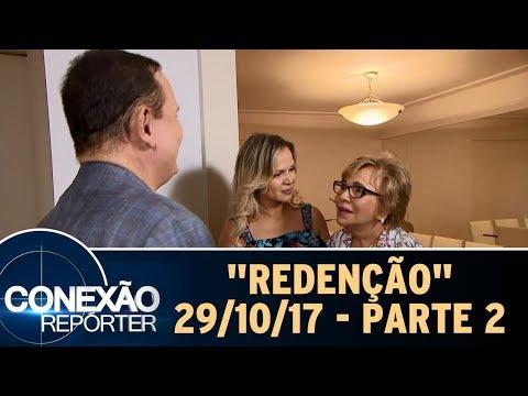 Redenção - Parte 2 | Conexão Repórter 29/10/17